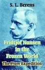Fridtjof Nansen in the Frozen World: The Fram Expedition by University Press of the Pacific (Paperback / softback, 2003)