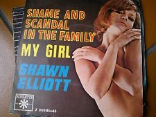 """7""""  SHAME AND SCANDAL IN THE FAMILY MY GIRL SHAWN ELLIOTT IALY EX+/N-MINT"""