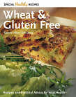 Wheat and Gluten Free: Recipes and Practical Advice for Your Health by Flame Tree Publishing (Paperback, 2005)