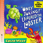 Only Joking! Laughed The Lobster by Colin West (Paperback, 1997)