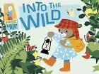 Into The Wild by Lerryn Korda (Hardback, 2010)