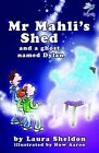 Mr Mahli's Shed: And a Ghost Named Dylan by Laura Sheldon (Paperback, 2014)