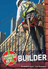What's it Like to be a Builder? by Lisa Thompson, Elizabeth Dowen, Elizabeth Pickard (Paperback, 2008)