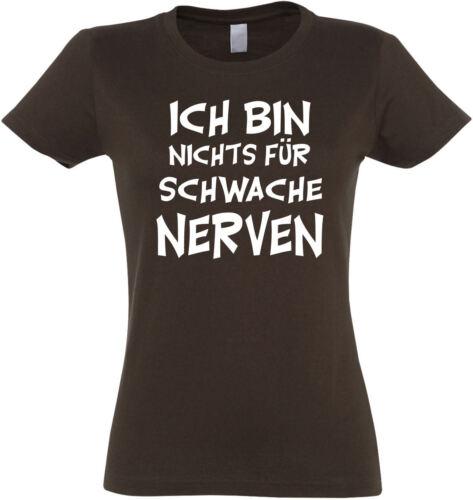 """Ladies T-Shirt /""""Ich bin nichts für schwache Nerven/"""" S bis XXL ; Comedy Fun Kult"""