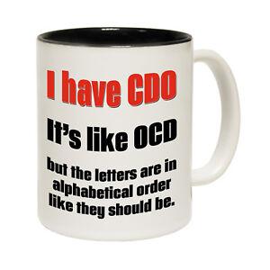 Funny-Mugs-I-Have-CDO-Like-OCD-But-In-Order-Joke-Gift-Christmas-NOVELTY-MUG