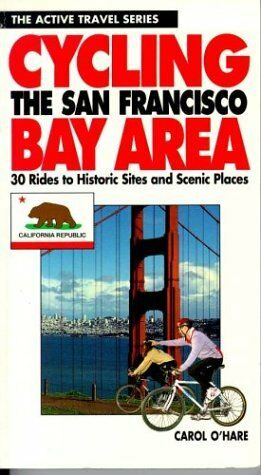 Cycling the San Francisco Bay Area: 30 Rides to Hi