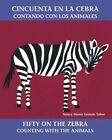 Cincuenta En La Cebra/Fifty on the Zebra: Contando Con Los Animales/Counting with the Animals by Nancy Maria Grande Tabor (Paperback / softback, 1994)