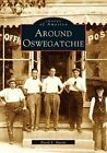 Around Oswegatchie by David E Martin (Paperback / softback, 2005)