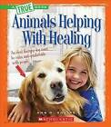 Animals Helping with Healing by Ann O Squire (Hardback, 2015)