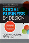 Social Business By Design: Transformative Social Media Strategies for the Connected Company by Dion Hinchcliffe, Peter Kim (Hardback, 2012)