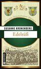 Edelsüß von Susanne Kronenberg (2012, Taschenbuch)