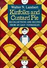 Kinfolks and Custard Pie : Recollections and Recipes from an East Tennessean by Walter N. Lambert (1988, Hardcover)