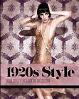1920s Style: How to Get the Look of the Decade by Marnie Fogg, Caroline Cox, Kate Mulvey (Hardback, 2013)