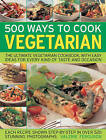 500 Ways to Cook Vegetarian: The Ultimate Fully-illustrated Vegetarian Cookbook, with Easy-to Follow Ideas for Every Taste and Occasion by Valerie Ferguson (Paperback, 2009)