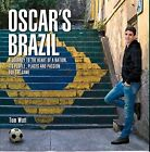 Oscar's Brazil: A Journey to the Heart of a Nation, its People, Places and Passion for the Game by Tom Watt, Oscar dos Santos Emboaba (Hardback, 2014)