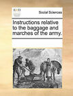 Instructions Relative to the Baggage and Marches of the Army. by Multiple Contributors (Paperback / softback, 2010)