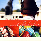 The World's A Stage: Music Of Oktoberfest by Bavarian Band (CD, Sep-2007, 2 Discs, Sheridan Square Records)