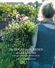 The House and Garden at Glenmore: Landscape. Seasons. Memory. Home by Mickey Robertson (Hardback, 2017)