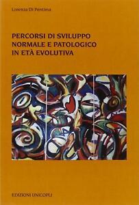 Percorsi di sviluppo normale e patologico in età evolutiva - Di Pentima Lorenza