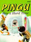 Pingu Has a Hard Time by Sibylle Von Flue (Paperback, 1993)