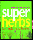 Super Herbs: Herbs for Health and Healing by Michael van Straten (Paperback, 2000)