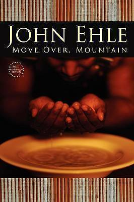 Move Over, Mountain : 50th Anniversary Edition, Paperback by Ehle, John, Bran...