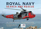 Royal Navy Search and Rescue: A Centenary Celebration by David Morris (Paperback, 2015)