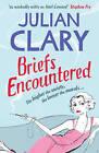 Briefs Encountered by Julian Clary (Hardback, 2012)