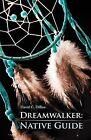 Dreamwalker: Native Guide by David C Dillon (Paperback / softback, 2012)