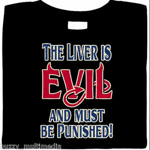 The-Liver-Is-Evil-amp-Must-Be-Punished-Shirt-Drinking-alochol-beer-party-tee