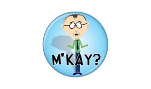 South Park Mr Mackey M/'Kay Button Pin