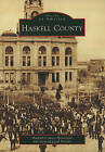 Haskell County by Haskell County Historical and Genealogical Society (Paperback / softback, 2010)