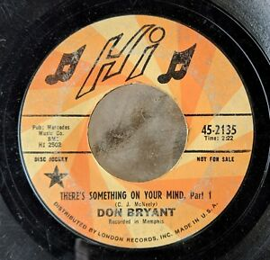 MEMPHIS-SOUL-DJ-45-DON-BRYANT-There-s-Something-on-Your-Mind-Parts-1-amp-2-HI-2135