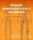 Primary Immunodeficiency Disorders: A Historic and Scientific Perspective by Elsevier Science Publishing Co Inc (Hardback, 2014)