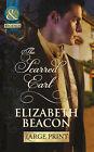 The Scarred Earl by Elizabeth Beacon (Hardback, 2013)