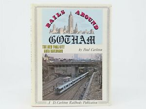 Rails-Around-Gotham-The-New-York-City-Area-Railroads-by-P-Carleton-HC-Book