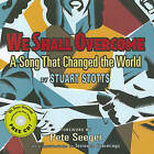 We Shall Overcome: A Song That Changed the World by Stuart Stotts (Mixed media product, 2010)