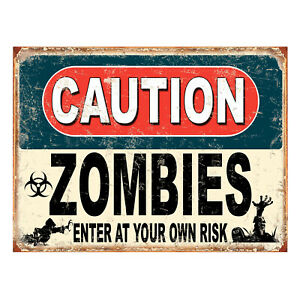 Caution Zombies enter At Your Own Risk, funny retro metal sign novelty Gift