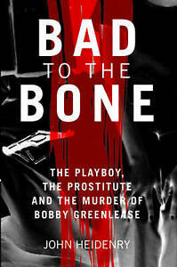 Bad-to-the-Bone-The-Playboy-the-Prostitute-and-the-Murder-of-Bobby-Greenlease