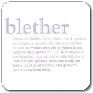 Details about Scottish Slang Dialect & Definition 'Blether' High Quality  Coaster- Custom Works