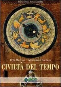 CIVILTA' DEL TEMPO - MERISIO PEPI, BARBERO ALESSAND
