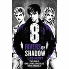 Eight Rivers of Shadow by Leo Hunt (Paperback, 2016)