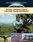 Global Inequalities & the Fair Trade Movement by Elisabeth Herschbach (Hardback, 2017)