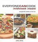 Everyone Can Cook Midweek Meals: Recipes for Cooks on the Run by Eric Akis (Paperback / softback, 2010)