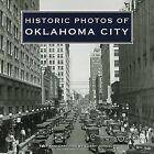Historic Photos of Oklahoma City by Larry Johnson (Hardback, 2007)