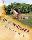 In a Whisper: A Trick Horse Training Manual by Suzanne Fargher (Paperback / softback, 2010)
