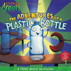 The Adventures of a Plastic Bottle: A Story about Recycling by Alison Inches (Paperback, 2009)