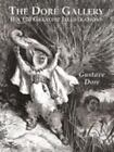 Dover Fine Art, History of Art: The Dore Gallery : His 120 Greatest Illustrations by Gustave Doré (1997, Paperback)