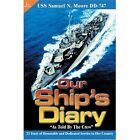 Our Ship's Diary as Told by The Crew USS Samuel N. Moore Dd-747 9780595337620