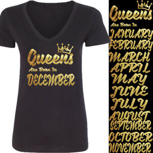 1a51e3a6305 New GOLD Queens Are Born In 12 MONTHS VNECK Tshirt Birthday Party ...